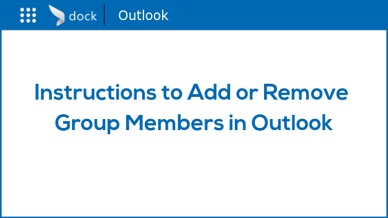 Instructions to Add or Remove Group Members in Outlook