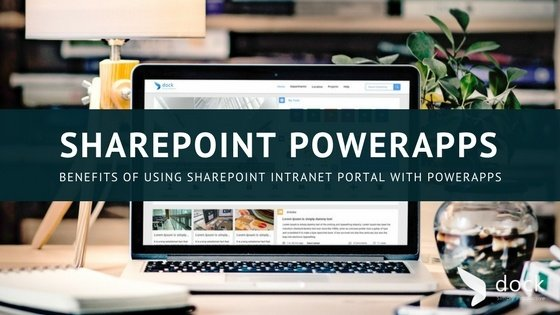 Benefits of Using SharePoint Intranet Portal with PowerApps